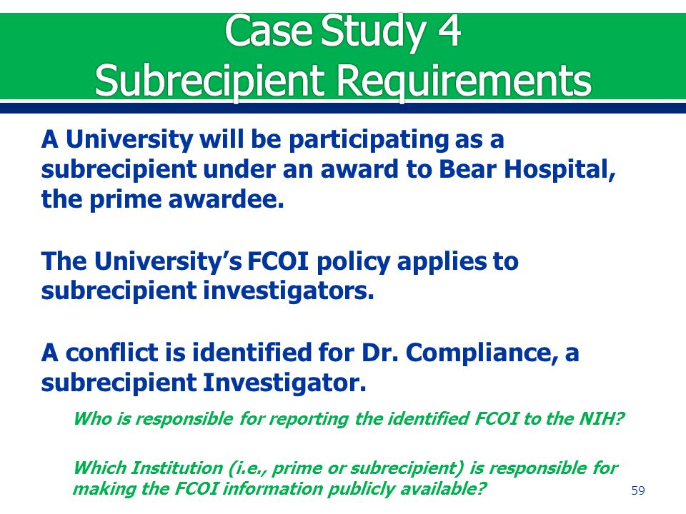 A University will be participating as a subrecipient under an award to Bear Hospital, the prime awardee.