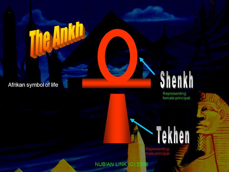 NUBIAN LINK (C) 2008 Representing female principal Representing male principal Afrikan symbol of life