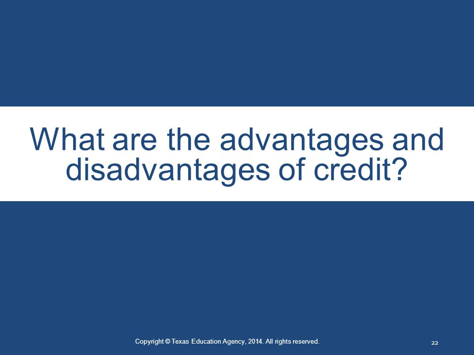 What are the advantages and disadvantages of credit.