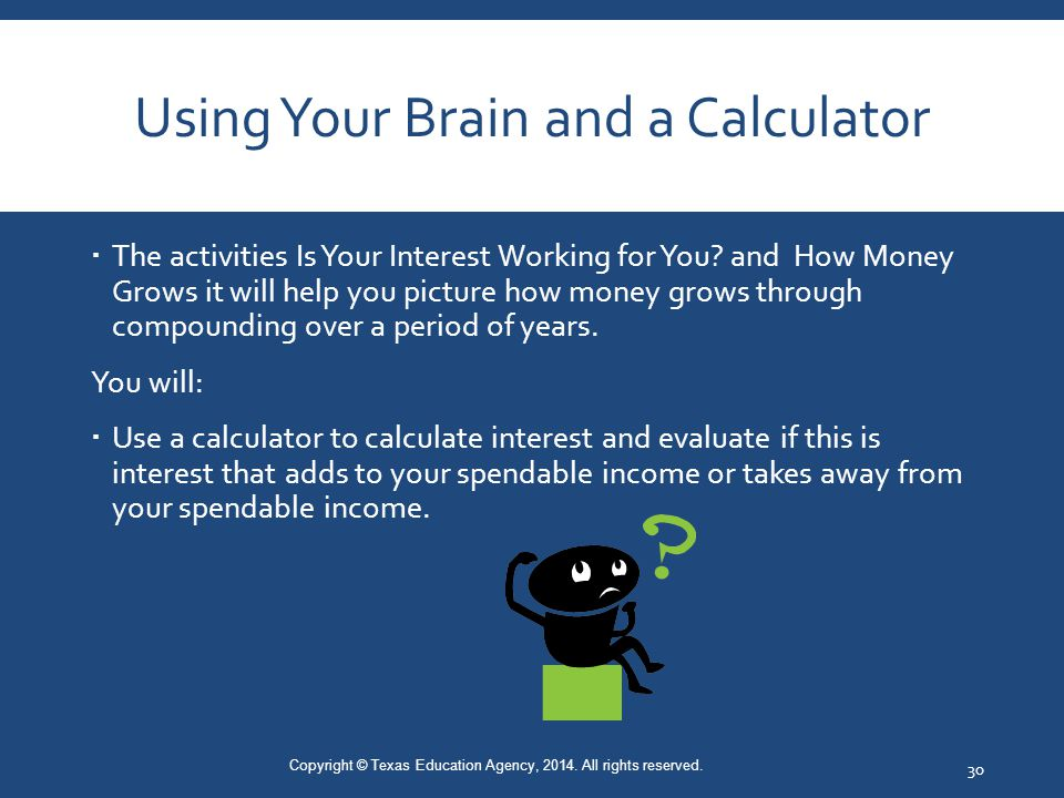 Using Your Brain and a Calculator  The activities Is Your Interest Working for You.