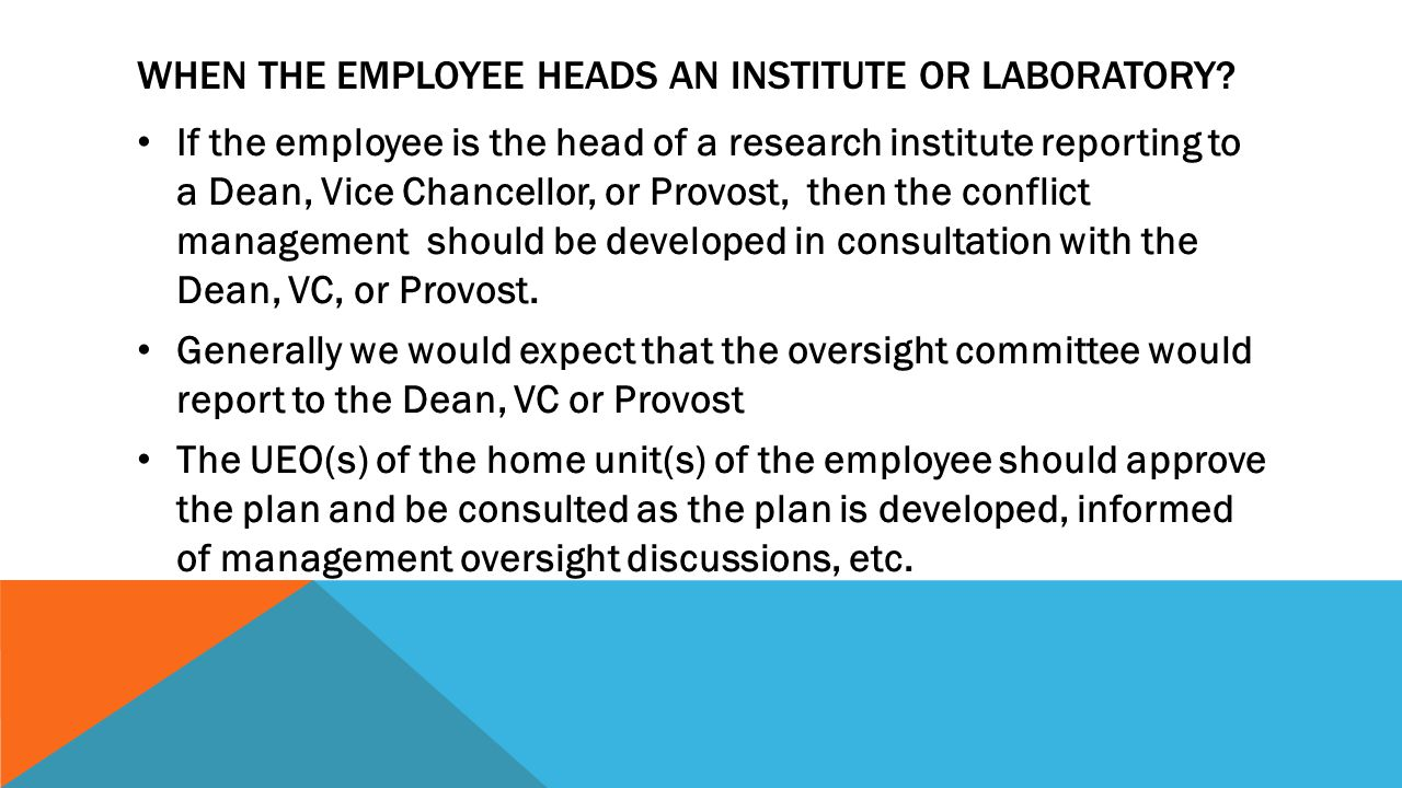 WHEN THE EMPLOYEE HEADS AN INSTITUTE OR LABORATORY? If the employee is the head of a research institute reporting to a Dean, Vice Chancellor, or Provo