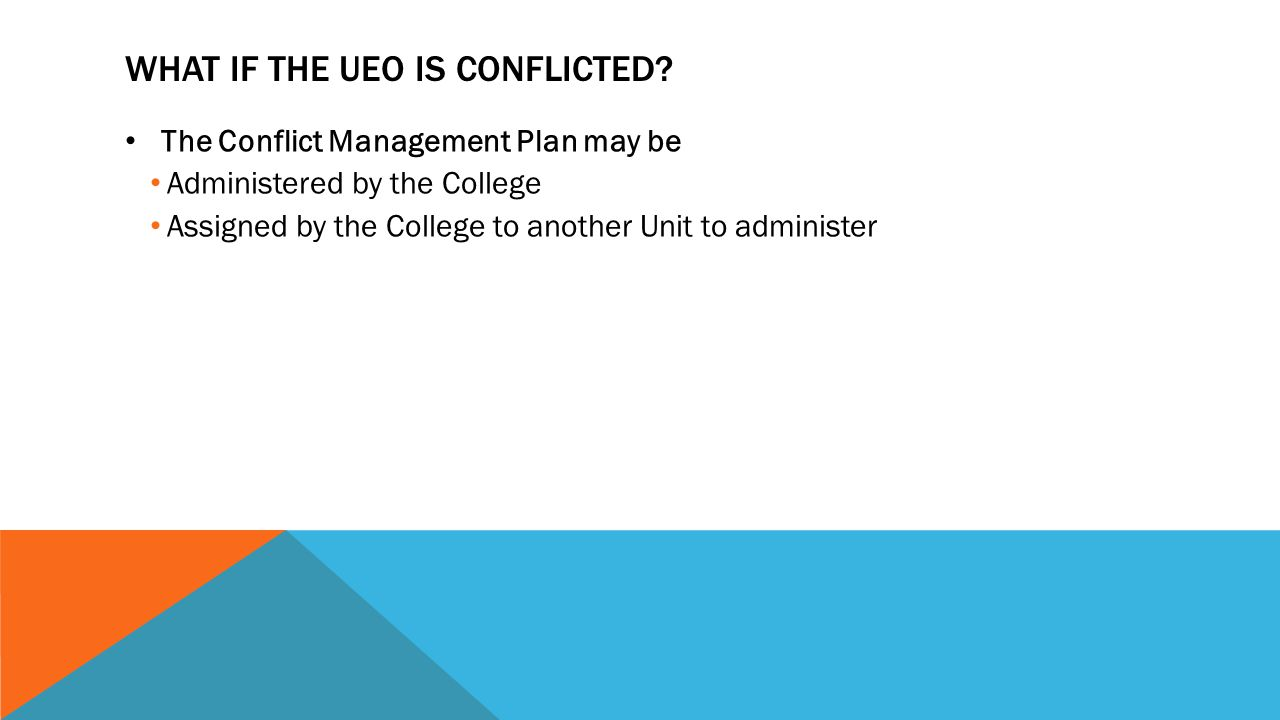 WHAT IF THE UEO IS CONFLICTED.