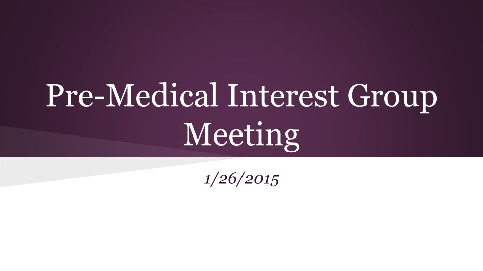Pre-Medical Interest Group Meeting 1/26/2015