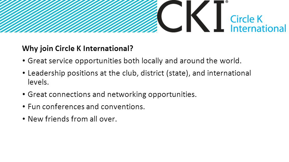 Why join Circle K International.Great service opportunities both locally and around the world.