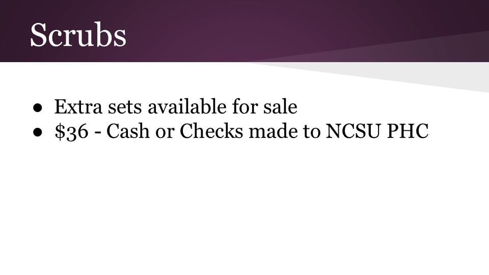 Scrubs ●Extra sets available for sale ●$36 - Cash or Checks made to NCSU PHC