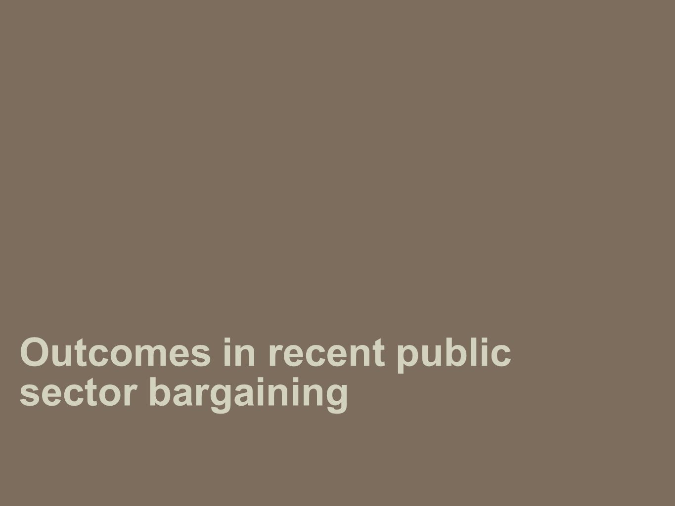 Outcomes in recent public sector bargaining