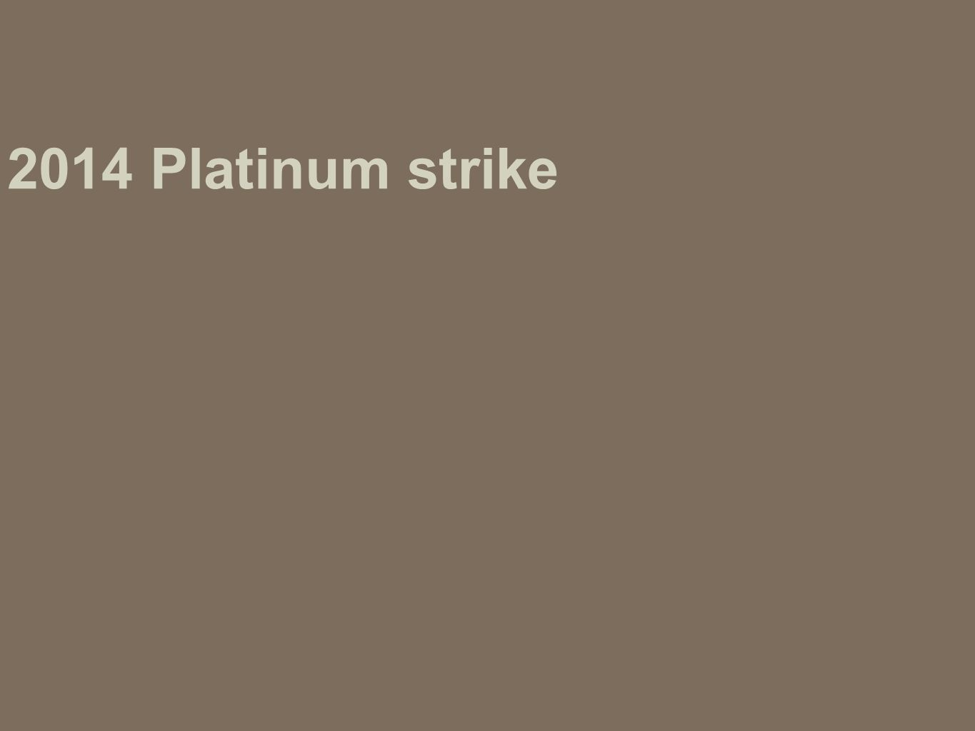 2014 Platinum strike