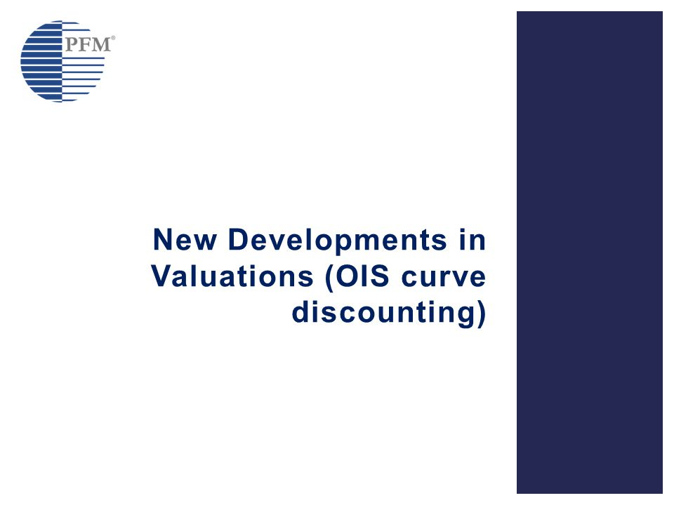 New Developments in Valuations (OIS curve discounting)