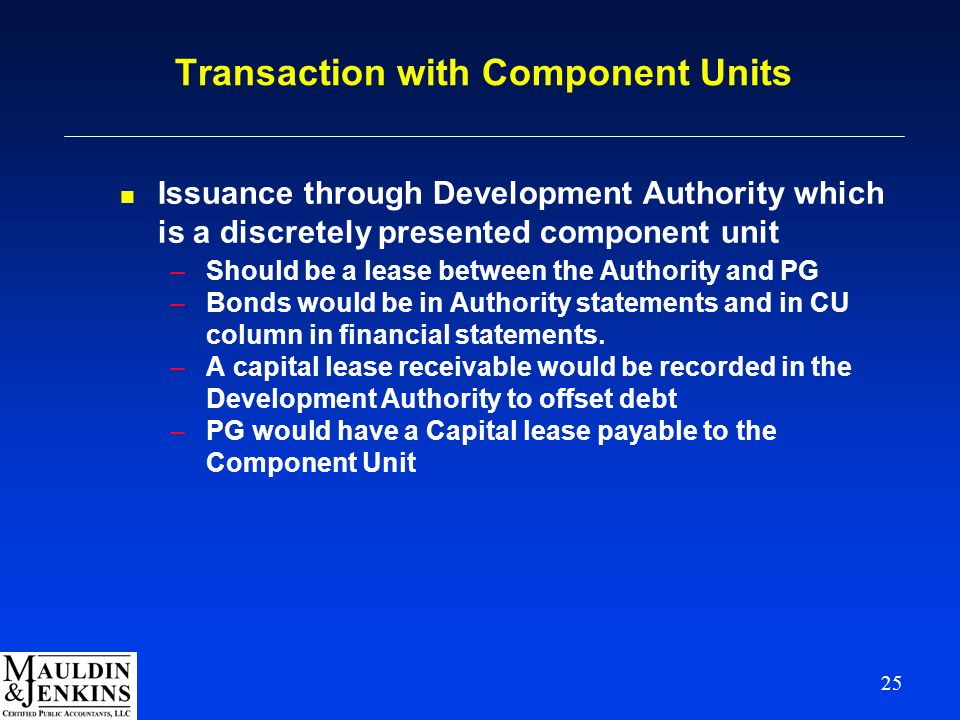 25 Transaction with Component Units n Issuance through Development Authority which is a discretely presented component unit –Should be a lease between