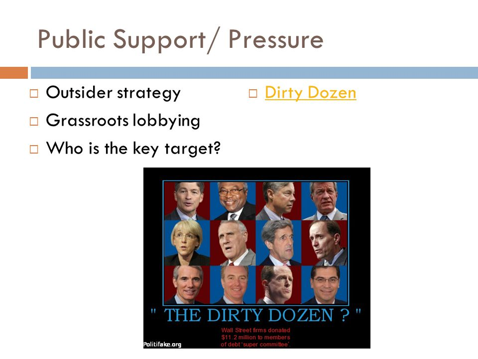 Outsider strategy  Grassroots lobbying  Who is the key target.