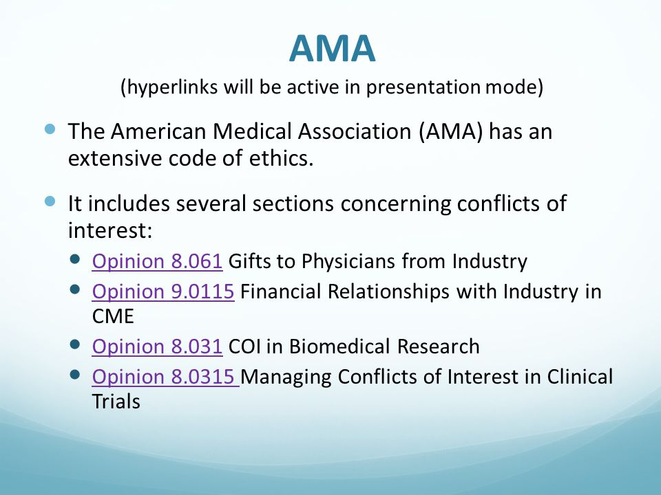 AMA (hyperlinks will be active in presentation mode) The American Medical Association (AMA) has an extensive code of ethics.