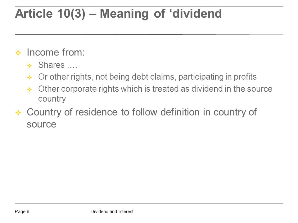 Dividend and InterestPage 6 Article 10(3) – Meaning of 'dividend  Income from:  Shares ….