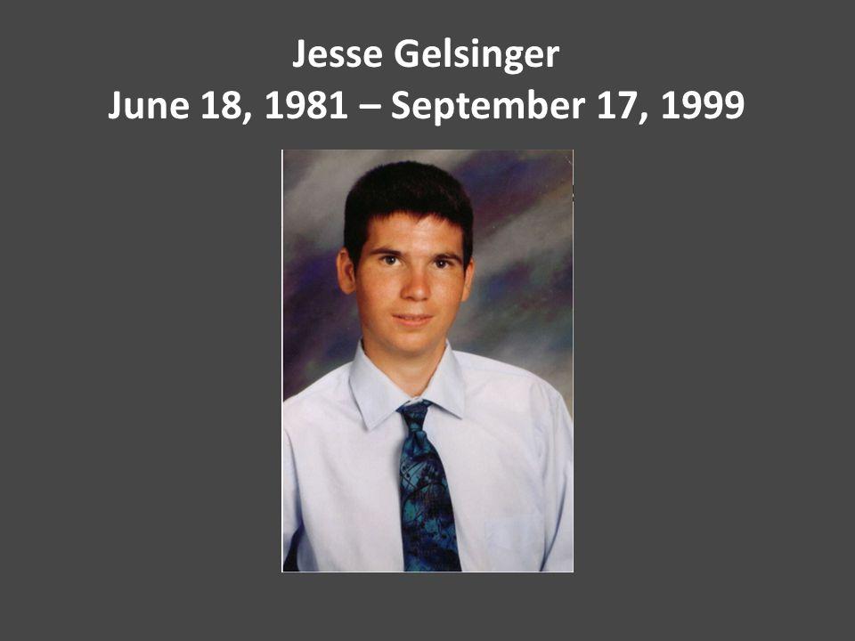 Jesse Gelsinger June 18, 1981 – September 17, 1999