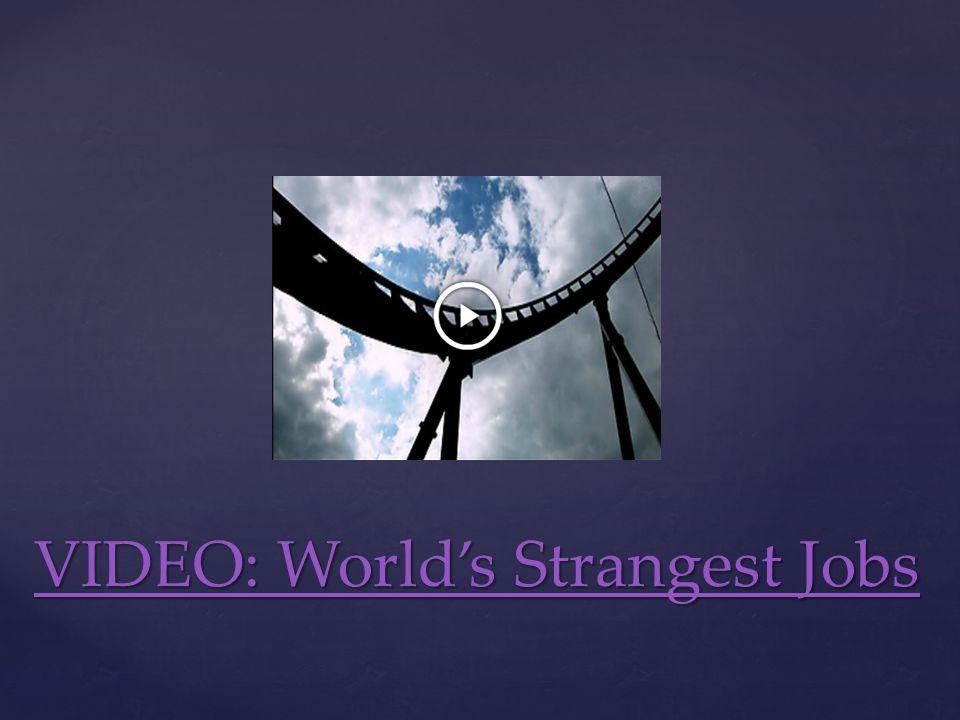 VIDEO: World's Strangest Jobs VIDEO: World's Strangest Jobs