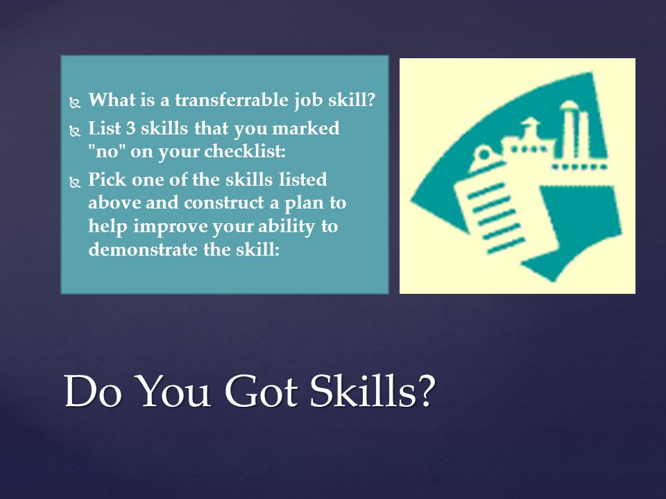   What is a transferrable job skill.