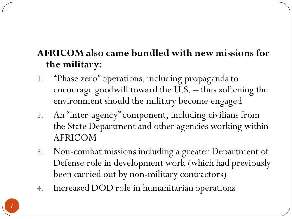 7 AFRICOM also came bundled with new missions for the military: 1.