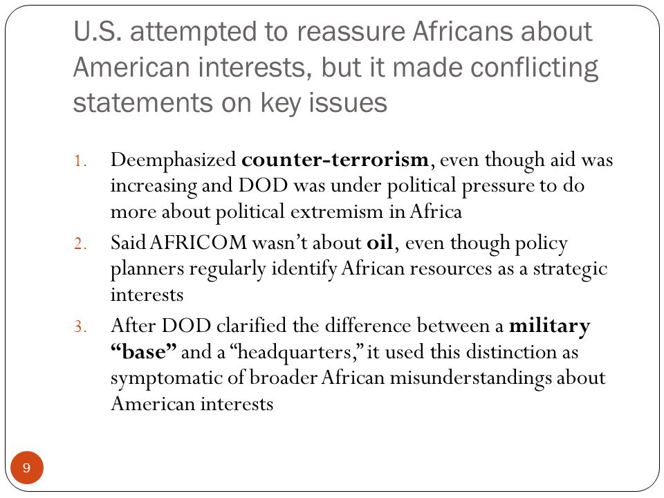 U.S. attempted to reassure Africans about American interests, but it made conflicting statements on key issues 9 1. Deemphasized counter-terrorism, ev