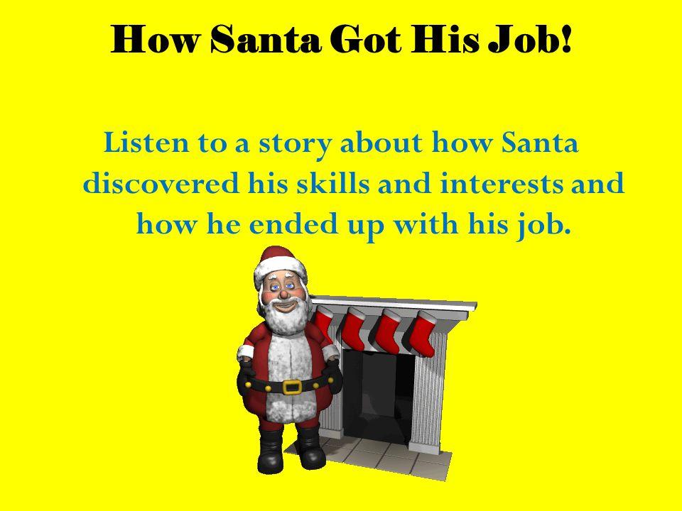 How Santa Got His Job.