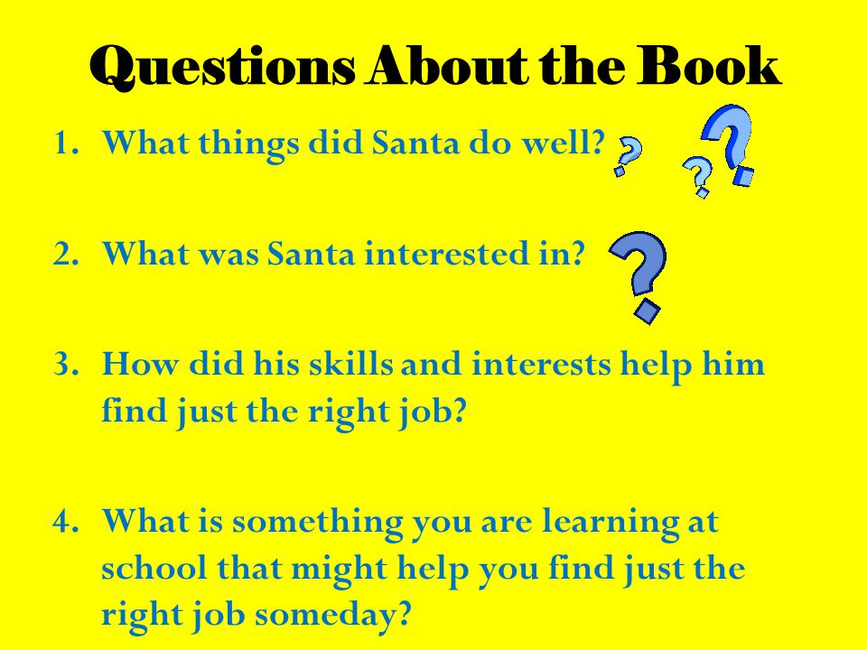 Questions About the Book 1.What things did Santa do well.