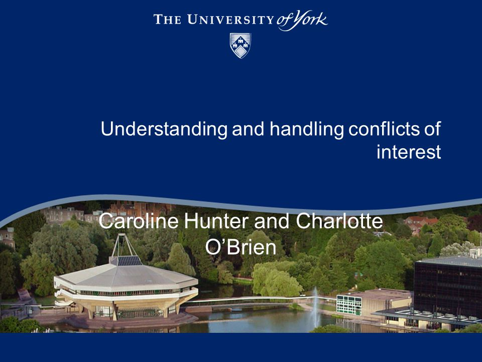 Outline Two famous cases Definitions and University position Types of conflicts, effects and principles Exercise