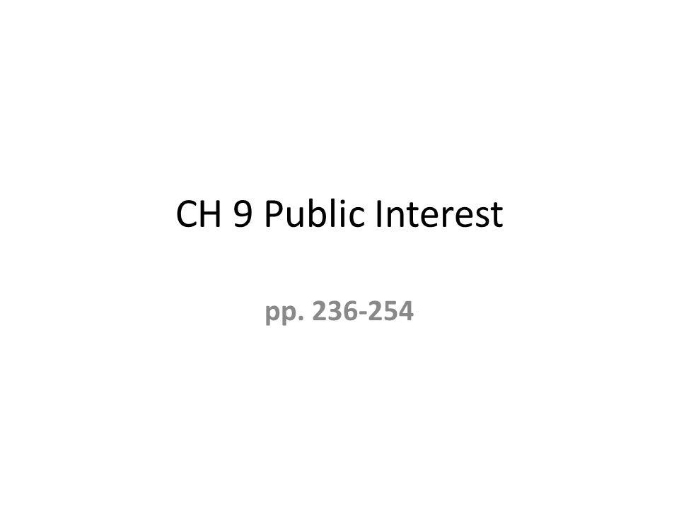 CH 9 Public Interest pp. 236-254