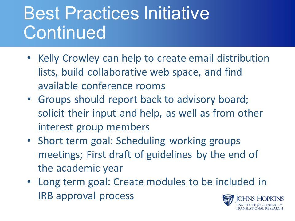Best Practices Initiative Continued Kelly Crowley can help to create email distribution lists, build collaborative web space, and find available confe