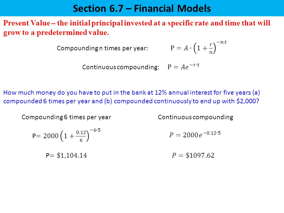 Present Value – the initial principal invested at a specific rate and time that will grow to a predetermined value.