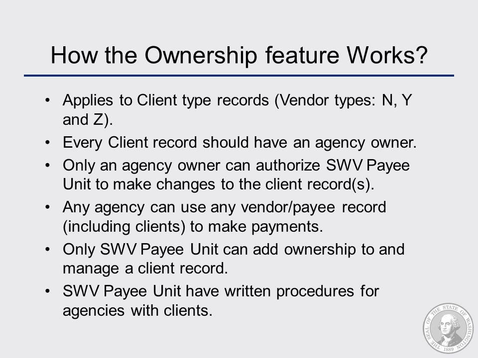 How the Ownership feature Works? Applies to Client type records (Vendor types: N, Y and Z). Every Client record should have an agency owner. Only an a