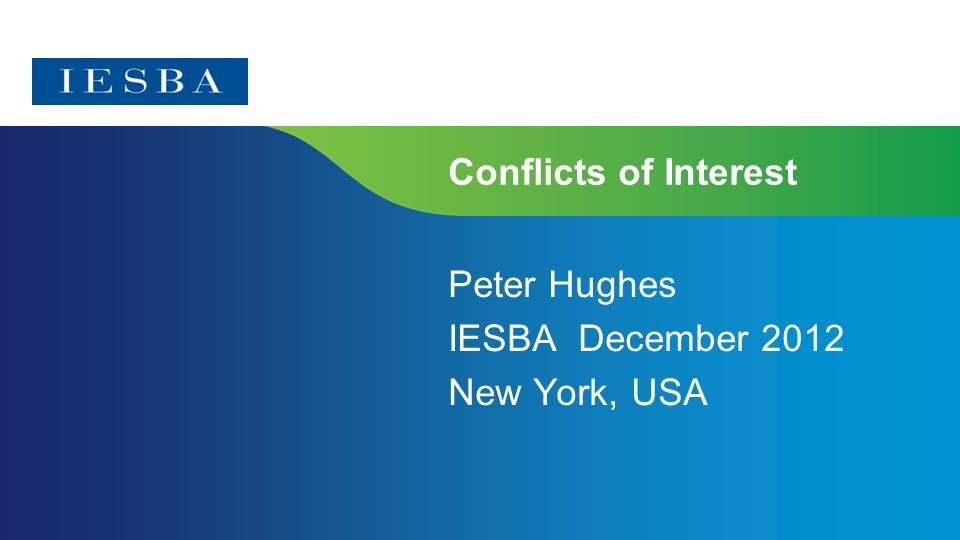 Page 1 Conflicts of Interest Peter Hughes IESBA December 2012 New York, USA