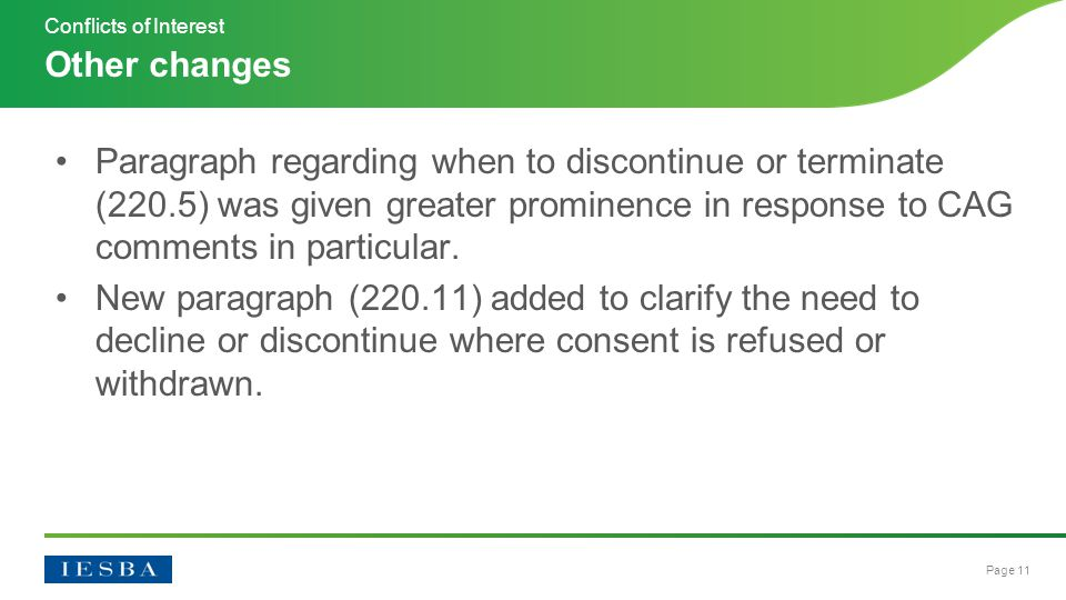 Page 11 Paragraph regarding when to discontinue or terminate (220.5) was given greater prominence in response to CAG comments in particular.