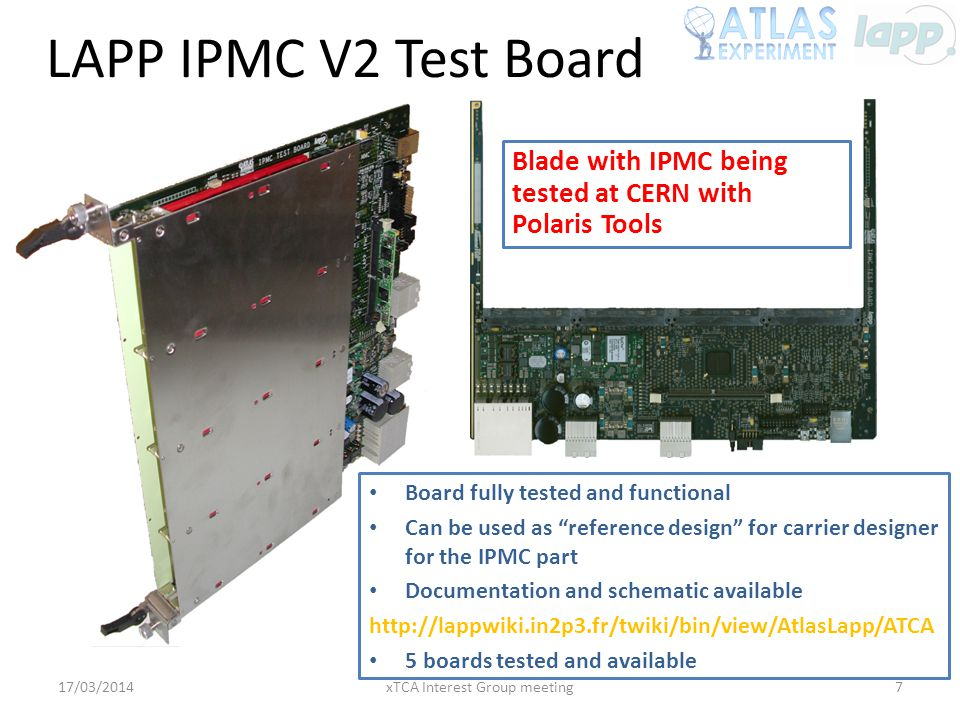 "LAPP IPMC V2 Test Board 17/03/2014xTCA Interest Group meeting7 Board fully tested and functional Can be used as ""reference design"" for carrier designe"