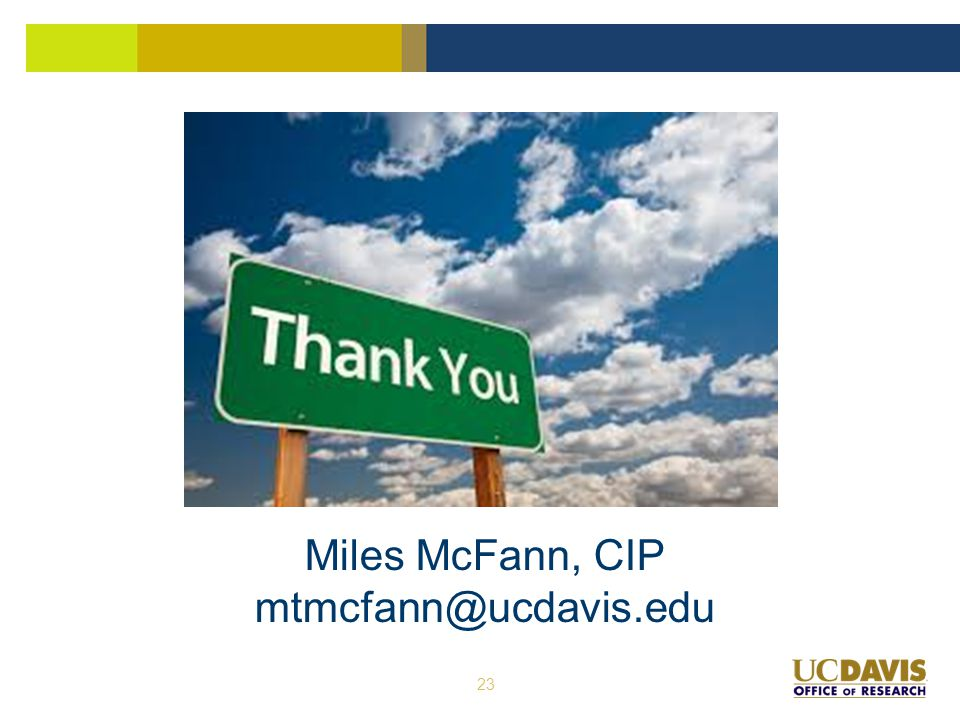 Miles McFann, CIP mtmcfann@ucdavis.edu 23