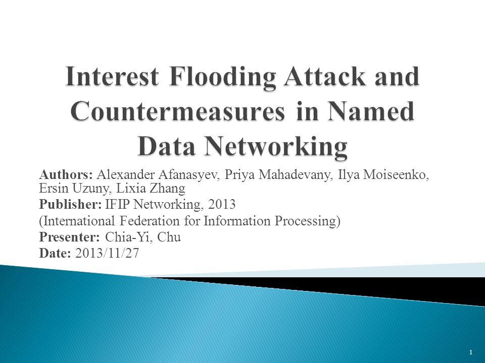 Authors: Alexander Afanasyev, Priya Mahadevany, Ilya Moiseenko, Ersin Uzuny, Lixia Zhang Publisher: IFIP Networking, 2013 (International Federation fo