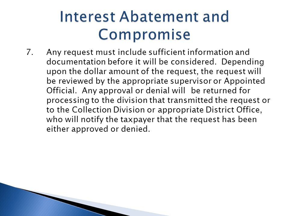 7. Any request must include sufficient information and documentation before it will be considered.