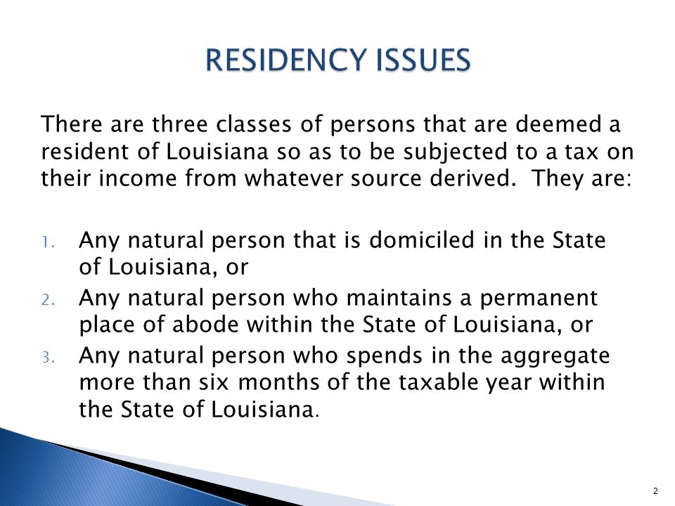 There are three classes of persons that are deemed a resident of Louisiana so as to be subjected to a tax on their income from whatever source derived.
