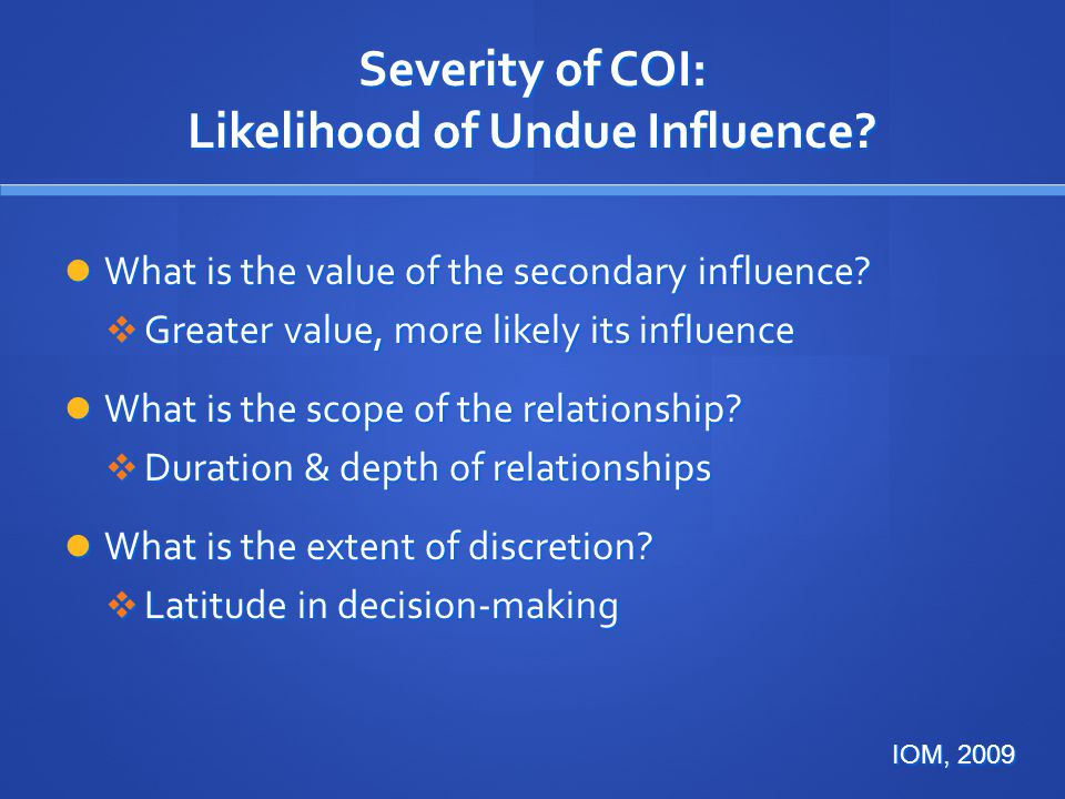 Severity of COI: Likelihood of Undue Influence.What is the value of the secondary influence.