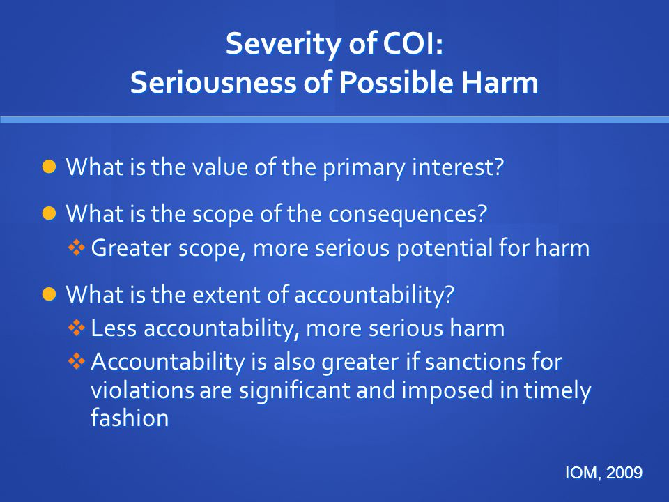 Severity of COI: Seriousness of Possible Harm What is the value of the primary interest.
