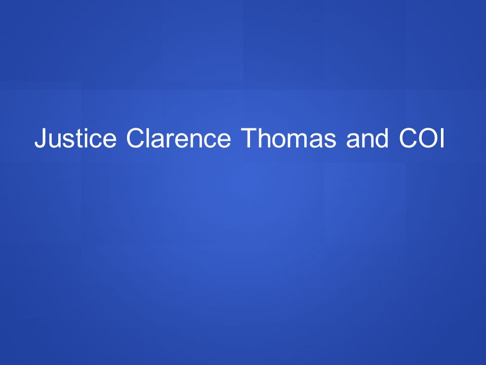Justice Clarence Thomas and COI