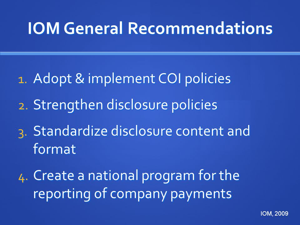 IOM General Recommendations 1.Adopt & implement COI policies 2.