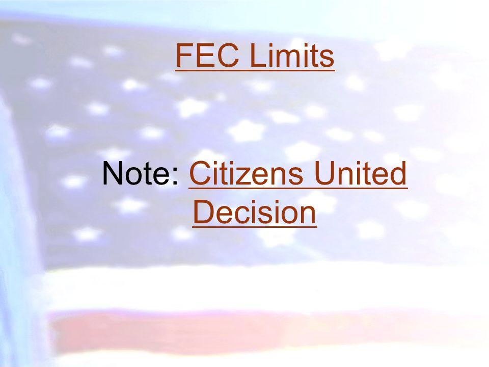 FEC Limits Note: Citizens United DecisionCitizens United Decision