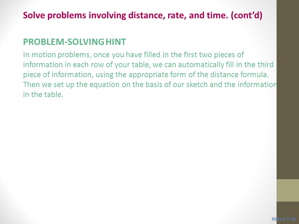 PROBLEM-SOLVING HINT In motion problems, once you have filled in the first two pieces of information in each row of your table, we can automatically f