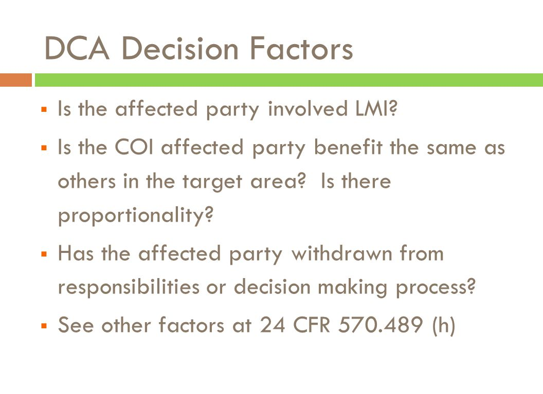DCA Decision Factors  Is the affected party involved LMI.