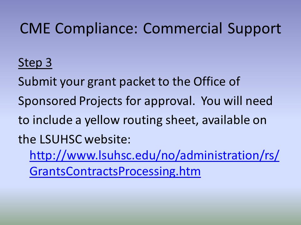 Step 3 Submit your grant packet to the Office of Sponsored Projects for approval.
