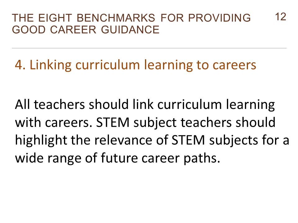 12 THE EIGHT BENCHMARKS FOR PROVIDING GOOD CAREER GUIDANCE Monitor 4.