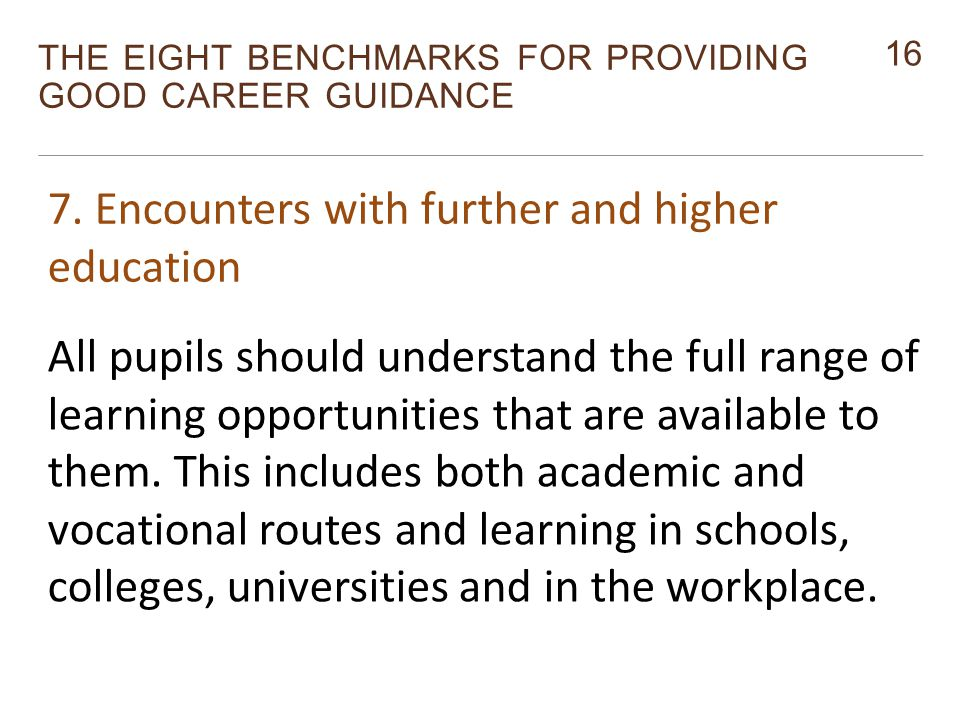 16 THE EIGHT BENCHMARKS FOR PROVIDING GOOD CAREER GUIDANCE Monitor 7.
