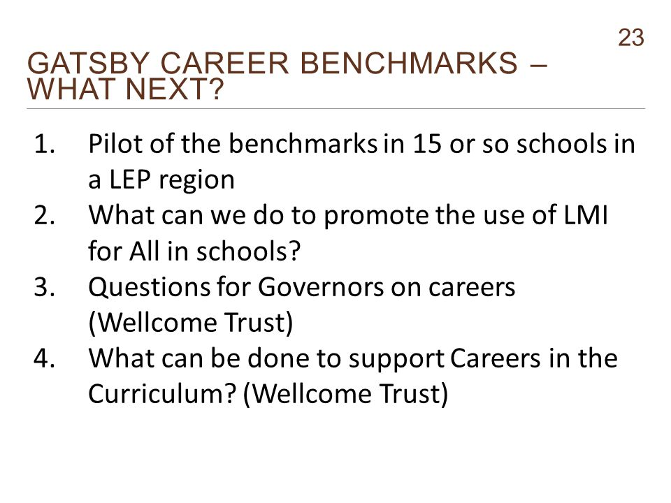 23 GATSBY CAREER BENCHMARKS – WHAT NEXT.
