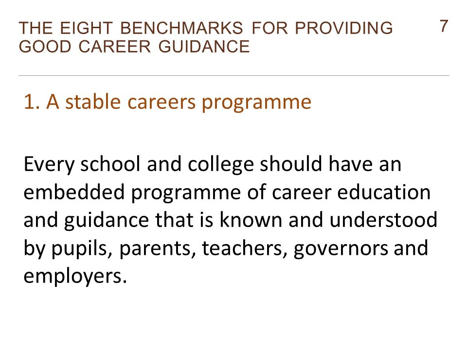 7 THE EIGHT BENCHMARKS FOR PROVIDING GOOD CAREER GUIDANCE Monitor 1.