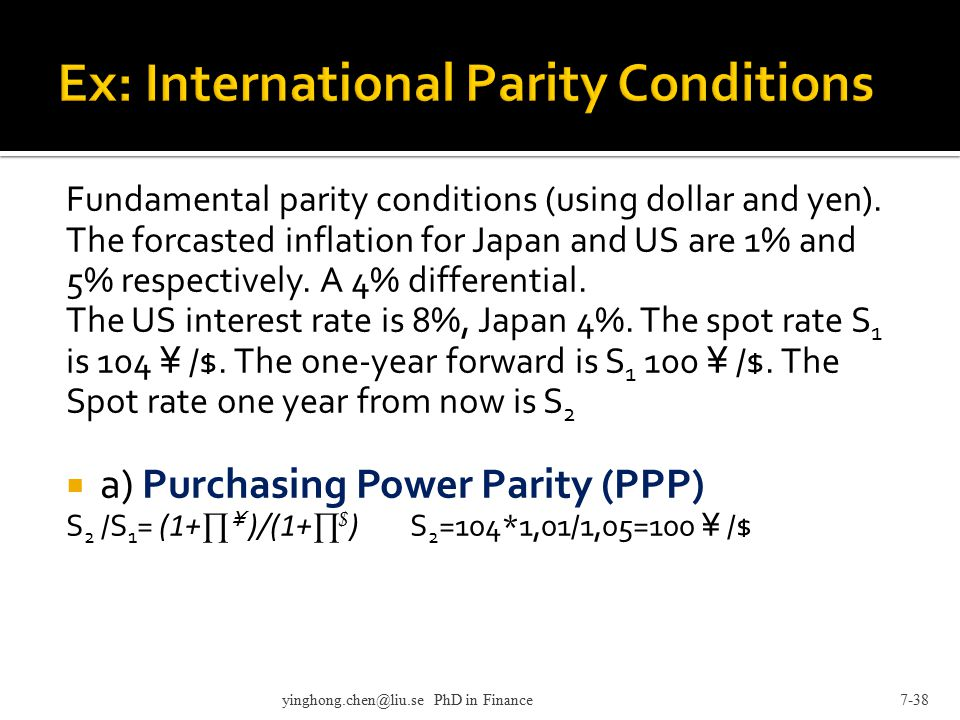 Fundamental parity conditions (using dollar and yen). The forcasted inflation for Japan and US are 1% and 5% respectively. A 4% differential. The US i