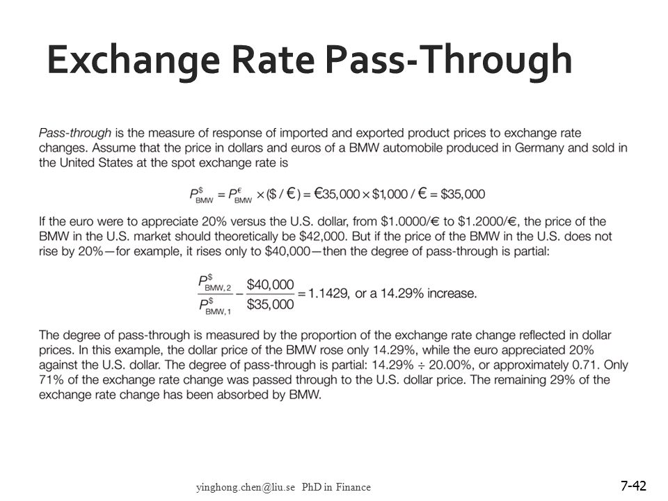 7-42 Exchange Rate Pass-Through yinghong.chen@liu.se PhD in Finance