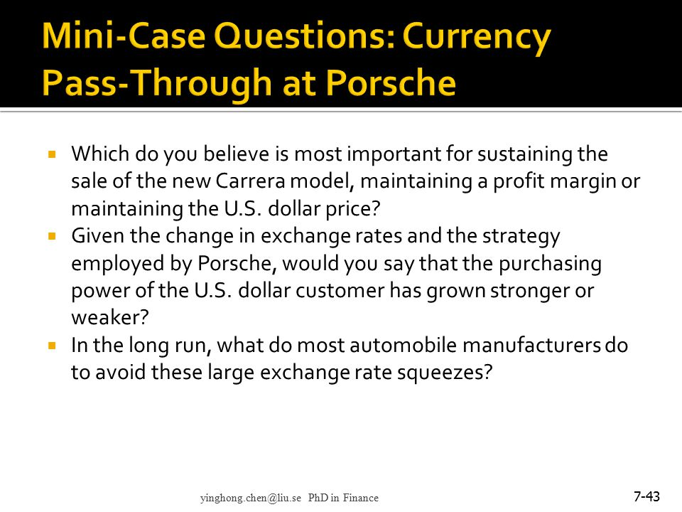  Which do you believe is most important for sustaining the sale of the new Carrera model, maintaining a profit margin or maintaining the U.S. dollar